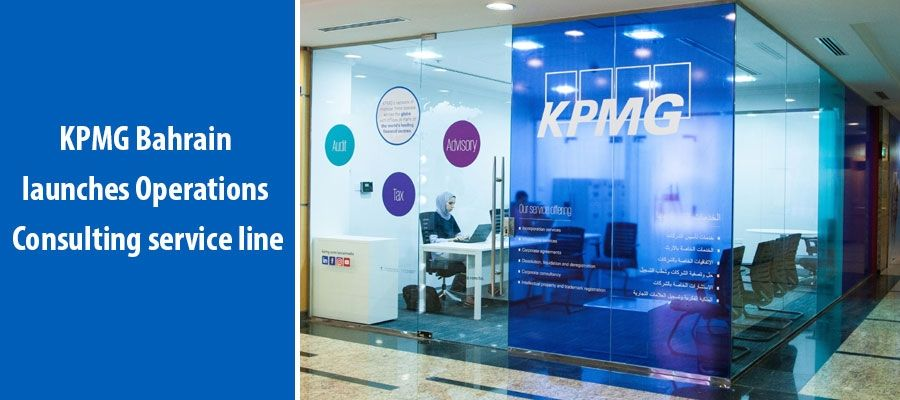 KPMG Bahrain launches Operations Consulting service line