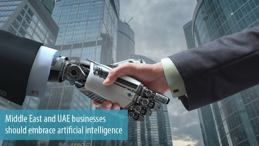 Middle East and UAE businesses should embrace artificial intelligence