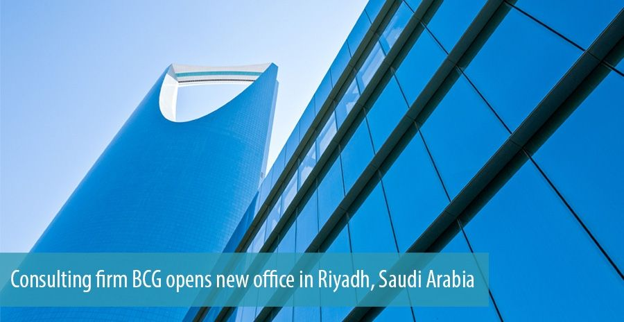 Consulting firm BCG opens new office in Riyadh, Saudi Arabia