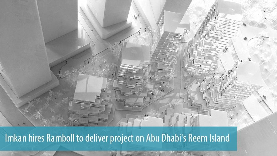Imkan hires Ramboll to deliver project on Abu Dhabi's Reem Island