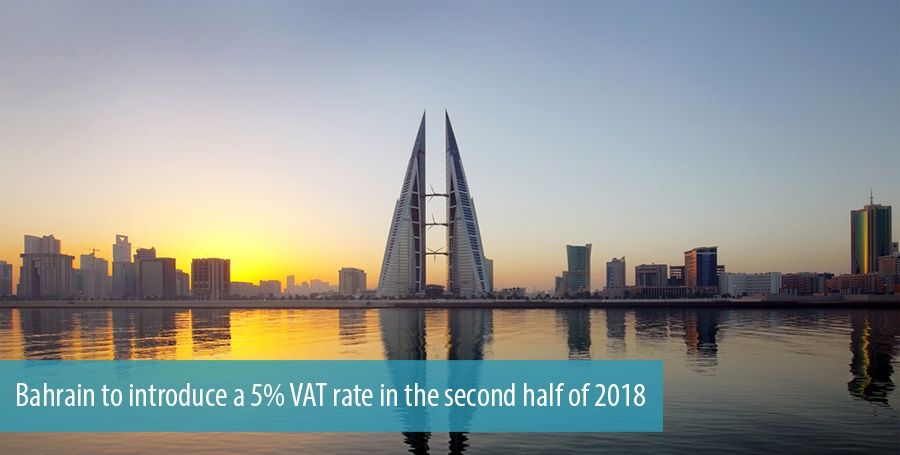 Bahrain to introduce a 5% VAT rate in the second half of 2018