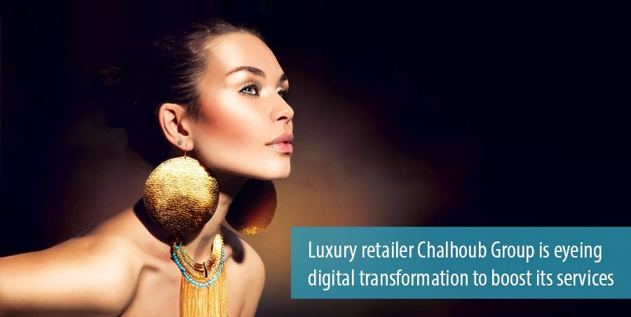 Luxury retailer Chalhoub Group is eyeing digital transformation to boost its services