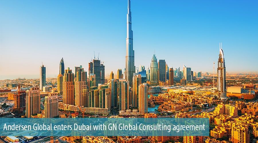 Andersen Global enters Dubai with GN Global Consulting agreement