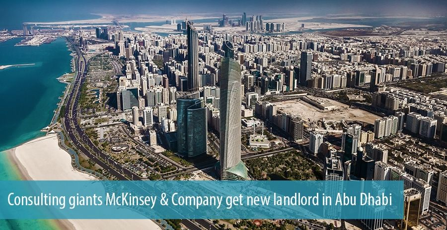 Consulting giants McKinsey & Company get new landlord in Abu Dhabi