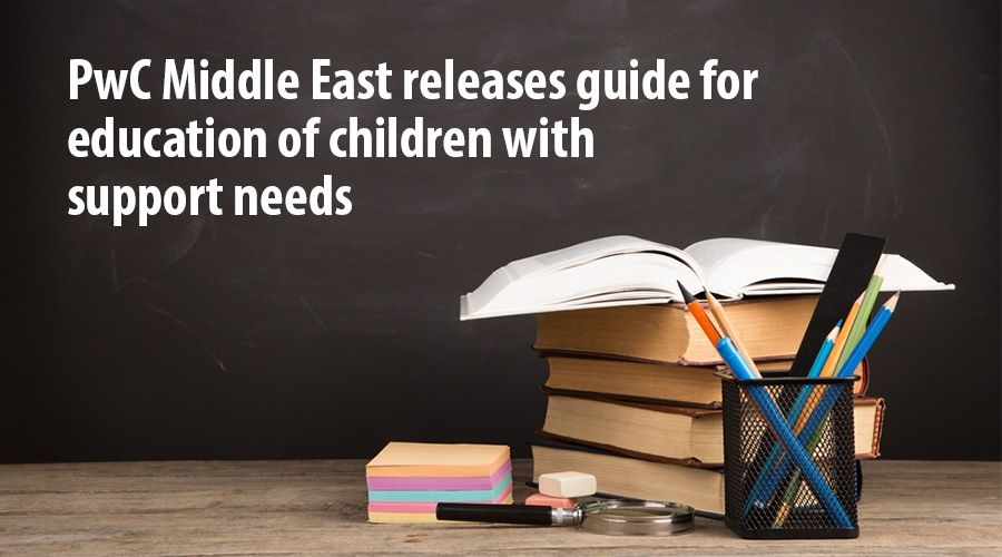 PwC Middle East releases guide for education of children with support needs