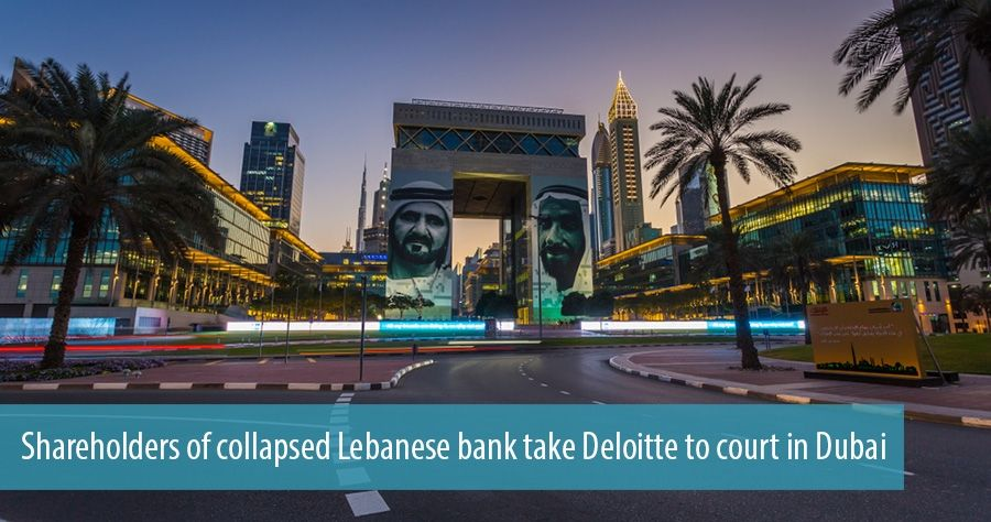 Shareholders of collapsed Lebanese bank take Deloitte to court in Dubai
