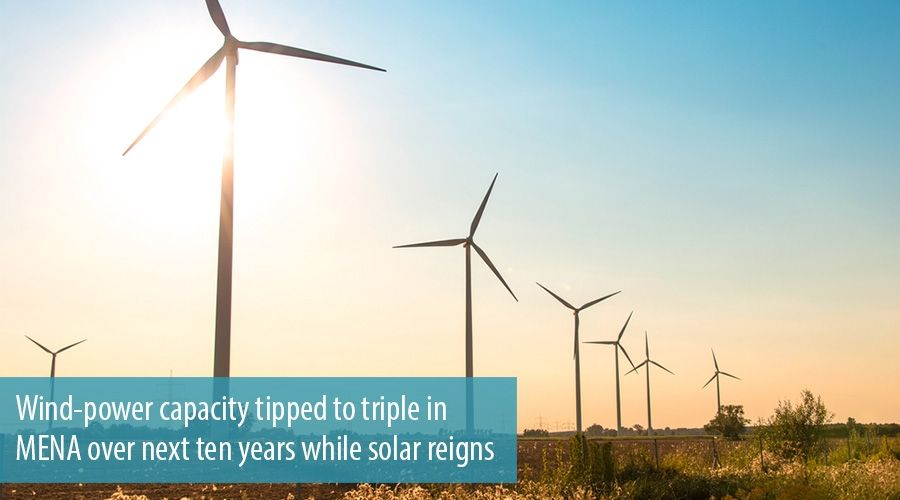 Wind-power capacity tipped to triple in MENA over next ten years while solar reigns