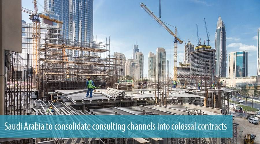 Saudi Arabia to consolidate consulting channels into colossal contracts