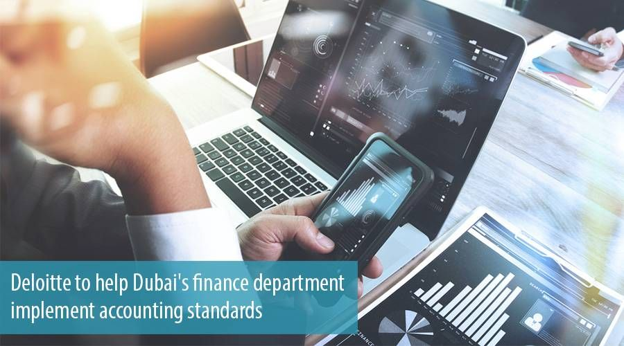 Deloitte to help Dubai's finance department implement accounting standards