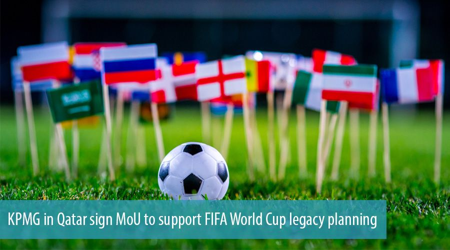 KPMG in Qatar sign MoU to support FIFA World Cup legacy planning