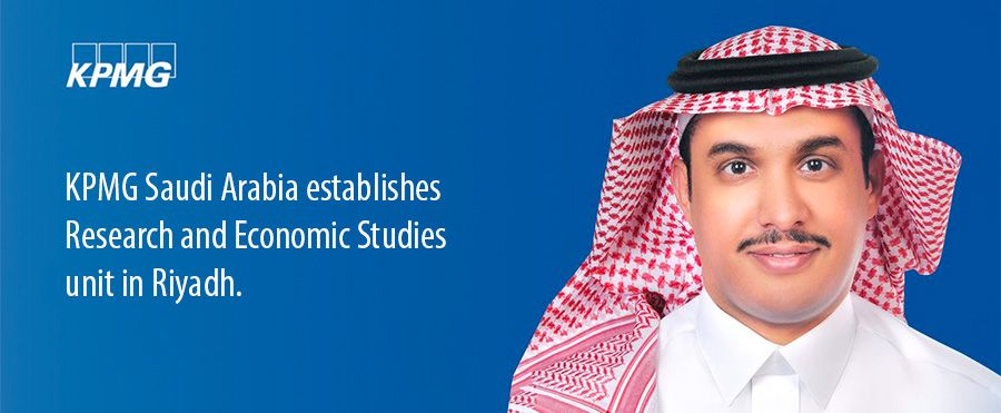KPMG Saudi Arabia establishes Research and Economic Studies unit in Riyadh.