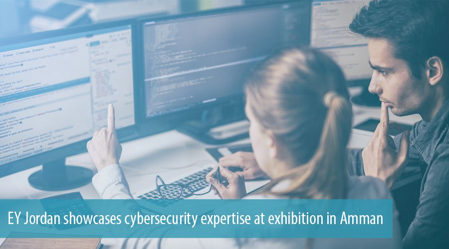 EY Jordan showcases cybersecurity expertise at exhibition in Amman