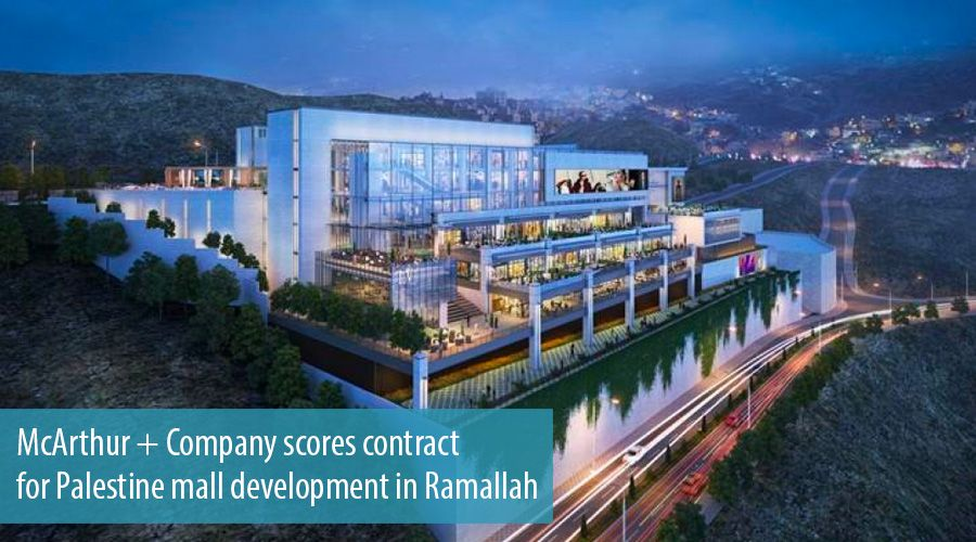 McArthur + Company scores contract for Palestine mall development in Ramallah
