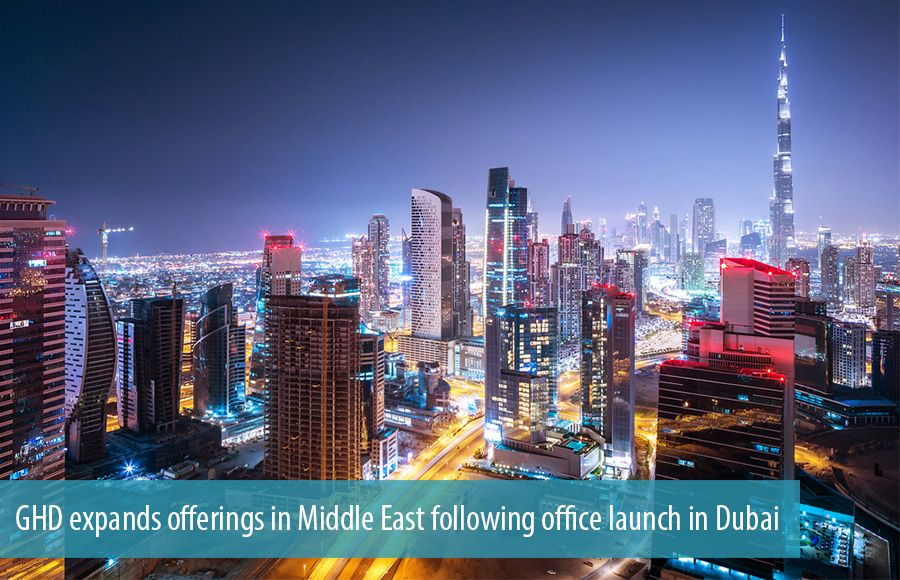 GHD expands offerings in Middle East following office launch in Dubai