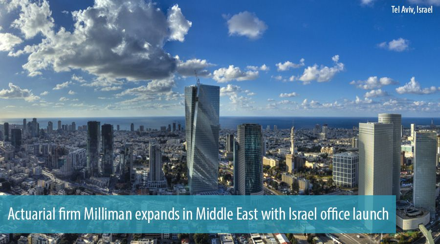 Actuarial firm Milliman expands in Middle East with Israel office launch