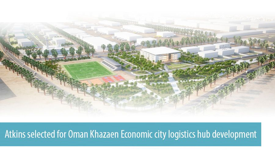Atkins selected for Oman Khazaen Economic city logistics hub development