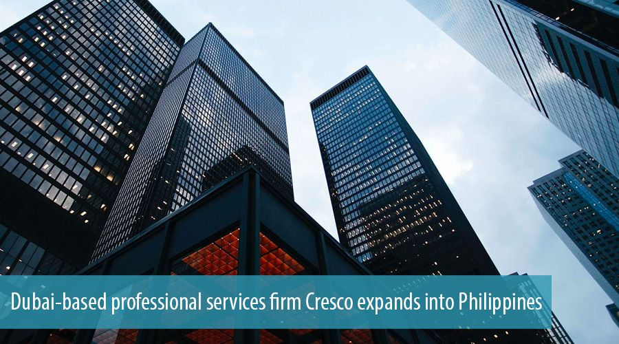 Dubai-based professional services firm Cresco expands into Philippines