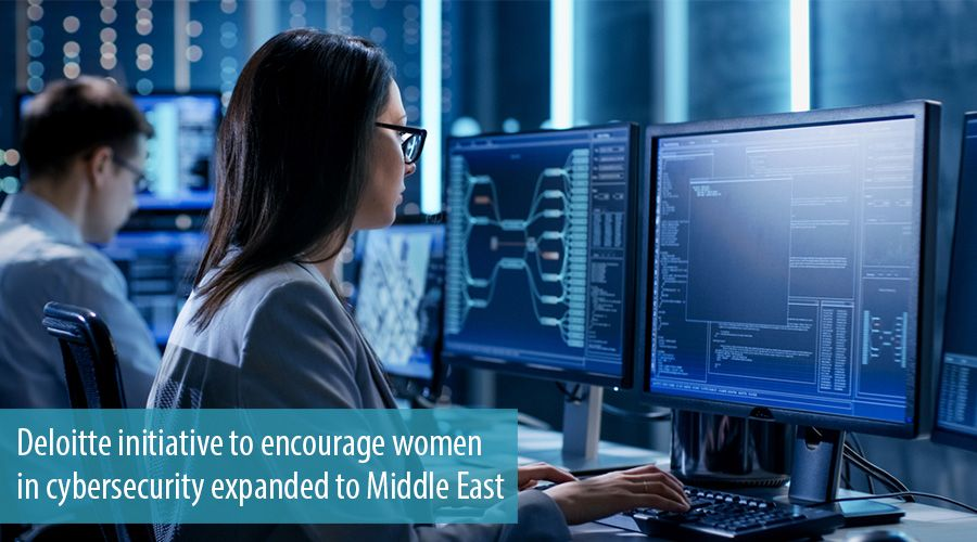 Deloitte initiative to encourage women in cybersecurity expanded to Middle East