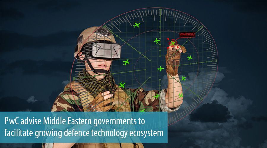 PwC advise Middle Eastern governments to facilitate growing defence technology ecosystem