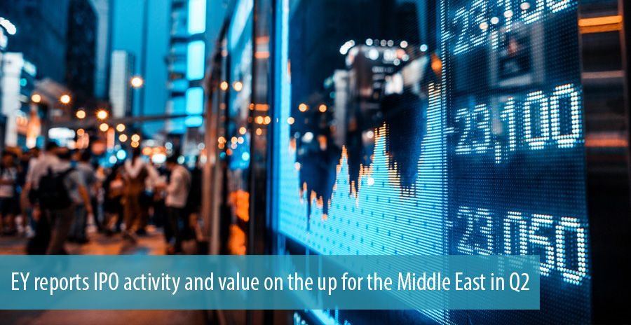 EY reports IPO activity and value on the up for the Middle East in Q2