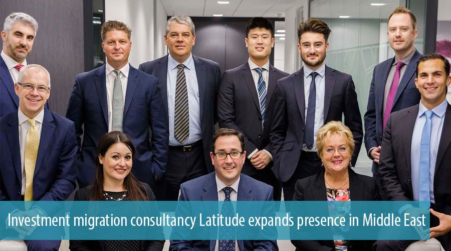 Investment migration consultancy Latitude expands presence in Middle East