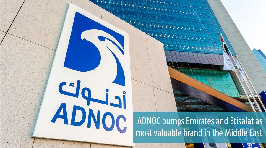 ADNOC bumps Emirates and Etisalat as most valuable brand in the Middle East