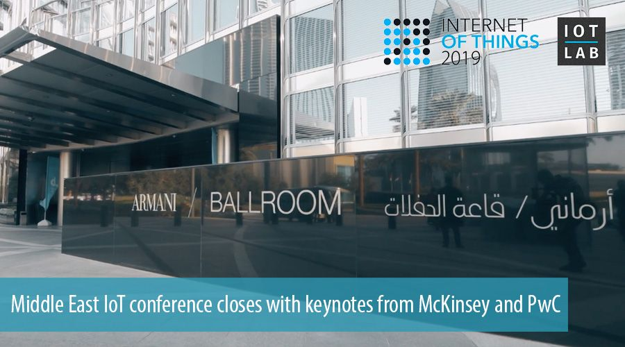 Middle East IoT conference closes with keynotes from McKinsey and PwC