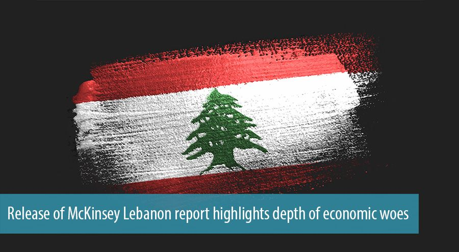 Release of McKinsey Lebanon report highlights depth of economic woes