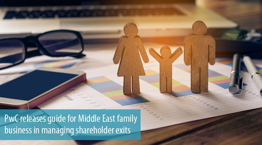 PwC releases guide for Middle East family business in managing shareholder exits