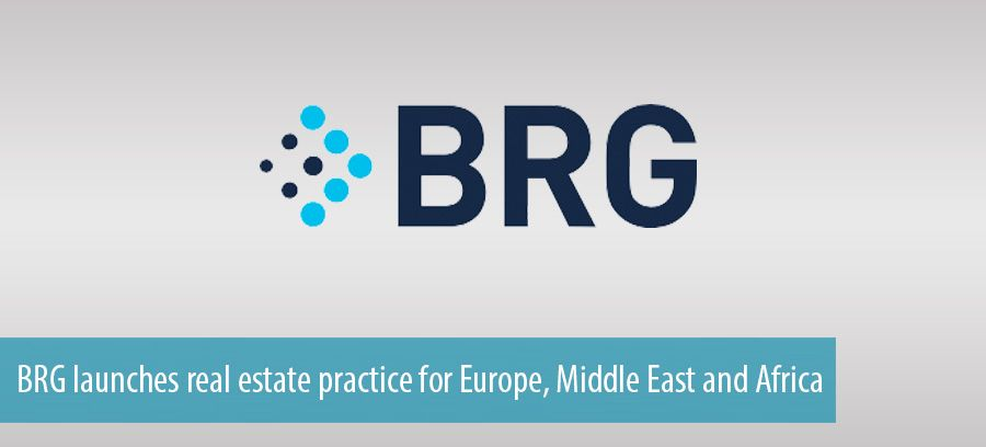 BRG launches real estate practice for Europe, Middle East and Africa