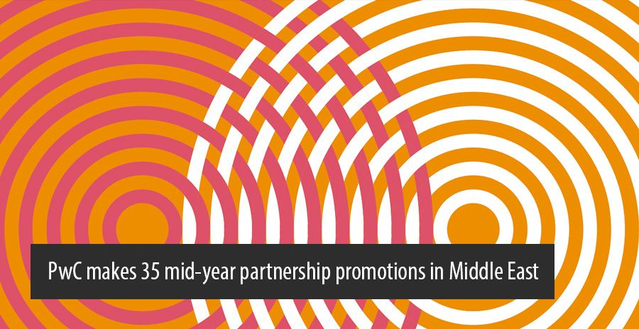 PwC makes 35 mid-year partnership promotions in Middle East