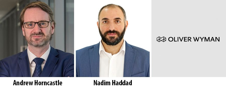 Andrew Horncastle and Nadim Haddad - Oliver Wyman