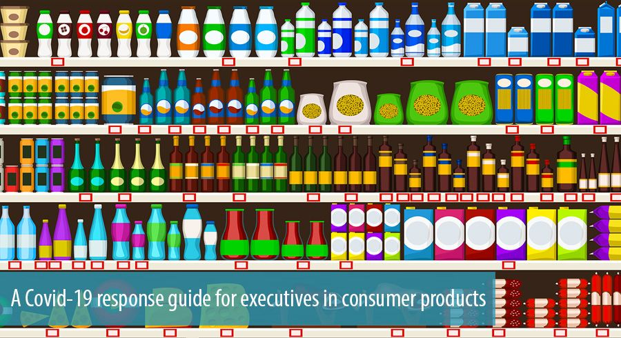A Covid-19 response guide for executives in consumer products