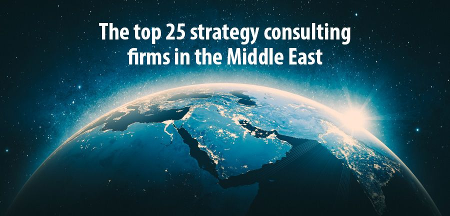 The top 25 strategy consulting firms in the Middle East