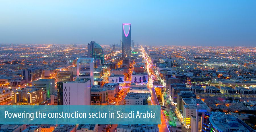 Powering the construction sector in Saudi Arabia