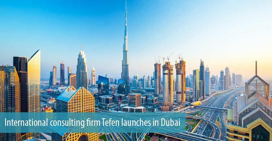 International consulting firm Tefen launches in Dubai