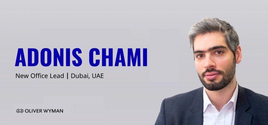 Adonis Chami, Office Lead, Oliver Wyman Dubai