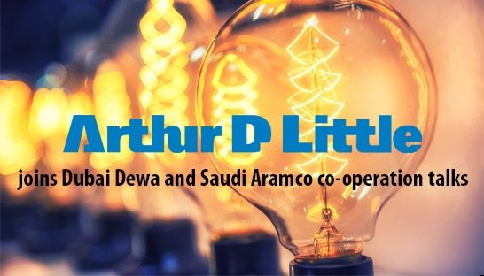 Arthur D. Little joins Dubai Dewa and Saudi Aramco co-operation talks