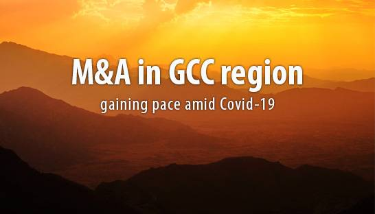 M&A activity in GCC region to gain pace amid Covid-19