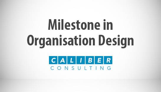 Caliber Consulting hits organisation design project milestone