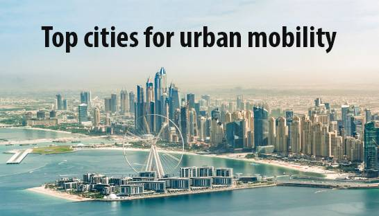 Dubai, Abu Dhabi and Doha in top 40 cities for urban mobility