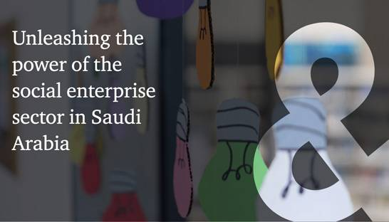 Social enterprises can drive inclusive growth in Saudi's economy