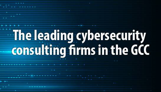 The leading cybersecurity consulting firms in the GCC