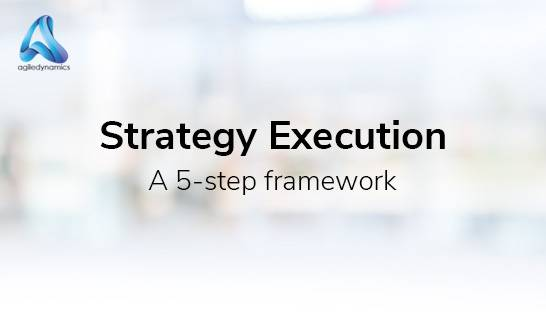 A 5-step framework for successful strategy execution
